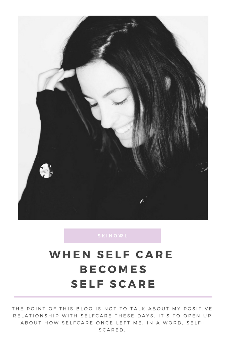 Wise Words || When Selfcare becomes Self Scare || Skinowl.com