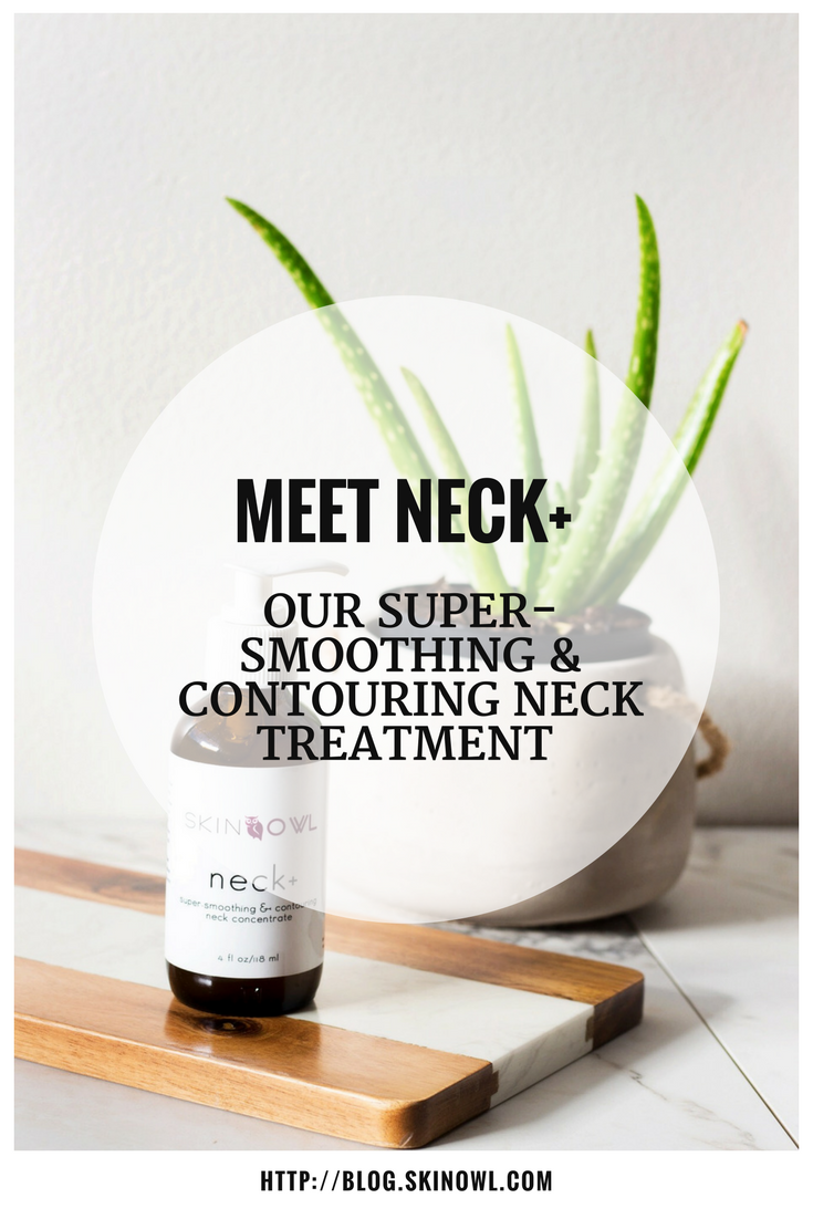 Meet Neck+   Our Super-Smoothing & Contouring Neck Treatment   SkinOwl.com