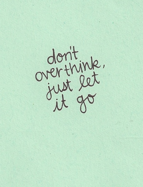 Wise Words: Just Let It Go