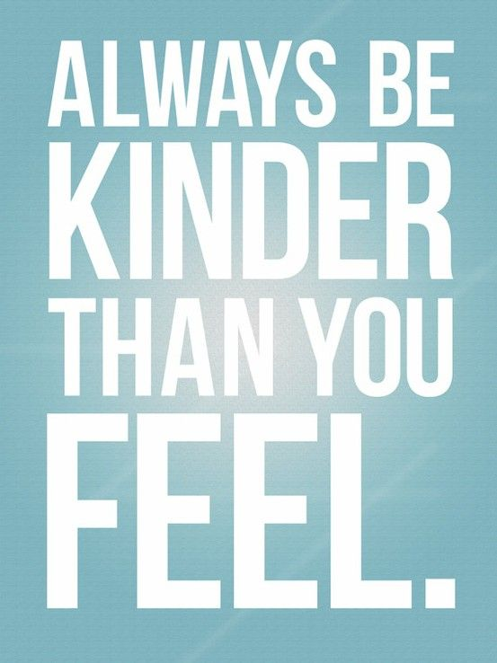 Wise Words: Be Kinder