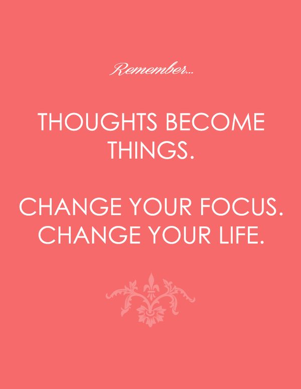 Wise Words: Thoughts Become Things